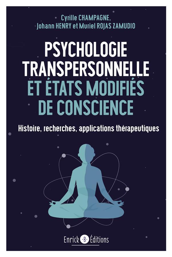 PSYCHOLOGIE TRANSPERSONNELLE ET ETATS MODIFIES DE CONSCIENCE - HISTOIRE, RECHERCHES, APPLICATIONS TH