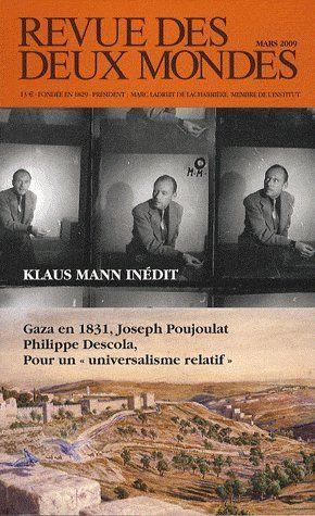 REVUE DES DEUX MONDES. MARS 2009 - SPECIAL PENSER LA CRISE + LETTRES INEDITES DE KLAUS MANN