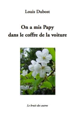 ON A MIS PAPY DANS LE COFFRE DE LA VOITURE