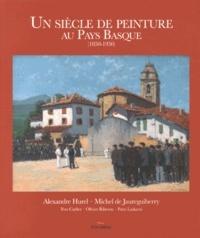 UN SIECLE DE PEINTURE AU PAYS BASQUE (1850-1950)