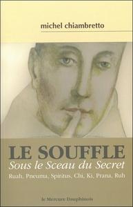 LE SOUFFLE = SOUS LE SCEAU DU SECRET