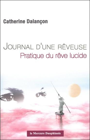 JOURNAL D'UNE REVEUSE - PRATIQUE DU REVE LUCIDE