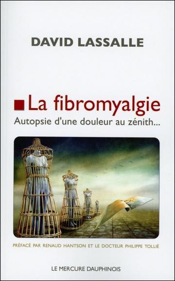 LA FIBROMYALGIE - AUTOPSIE D'UNE DOULEUR AU ZENITH...