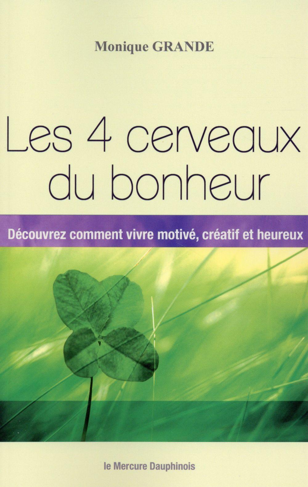 LES 4 CERVEAUX DU BONHEUR - DECOUVREZ COMMENT VIVRE MOTIVE, CREATIF ET HEUREUX