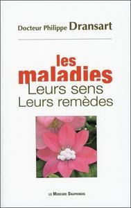 LES MALADIES - LEURS SENS - LEURS REMEDES