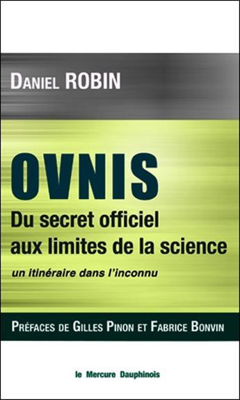 OVNIS - DU SECRET OFFICIEL AUX LIMITES DE LA SCIENCE - UN ITINERAIRE DANS L'INCONNU