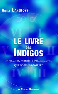 LE LIVRE DES INDIGOS - HYPERACTIFS, AUTISTES, BIPOLAIRES, DYS... - QUI SOMMES-NOUS ?