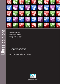 E BUREAUCRATIE - LE TRAVAIL EMMAILE DES CADRES