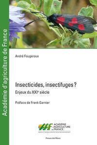 INSECTICIDES, INSECTIFUGES ? - ENJEUX DU XXIE SIECLE