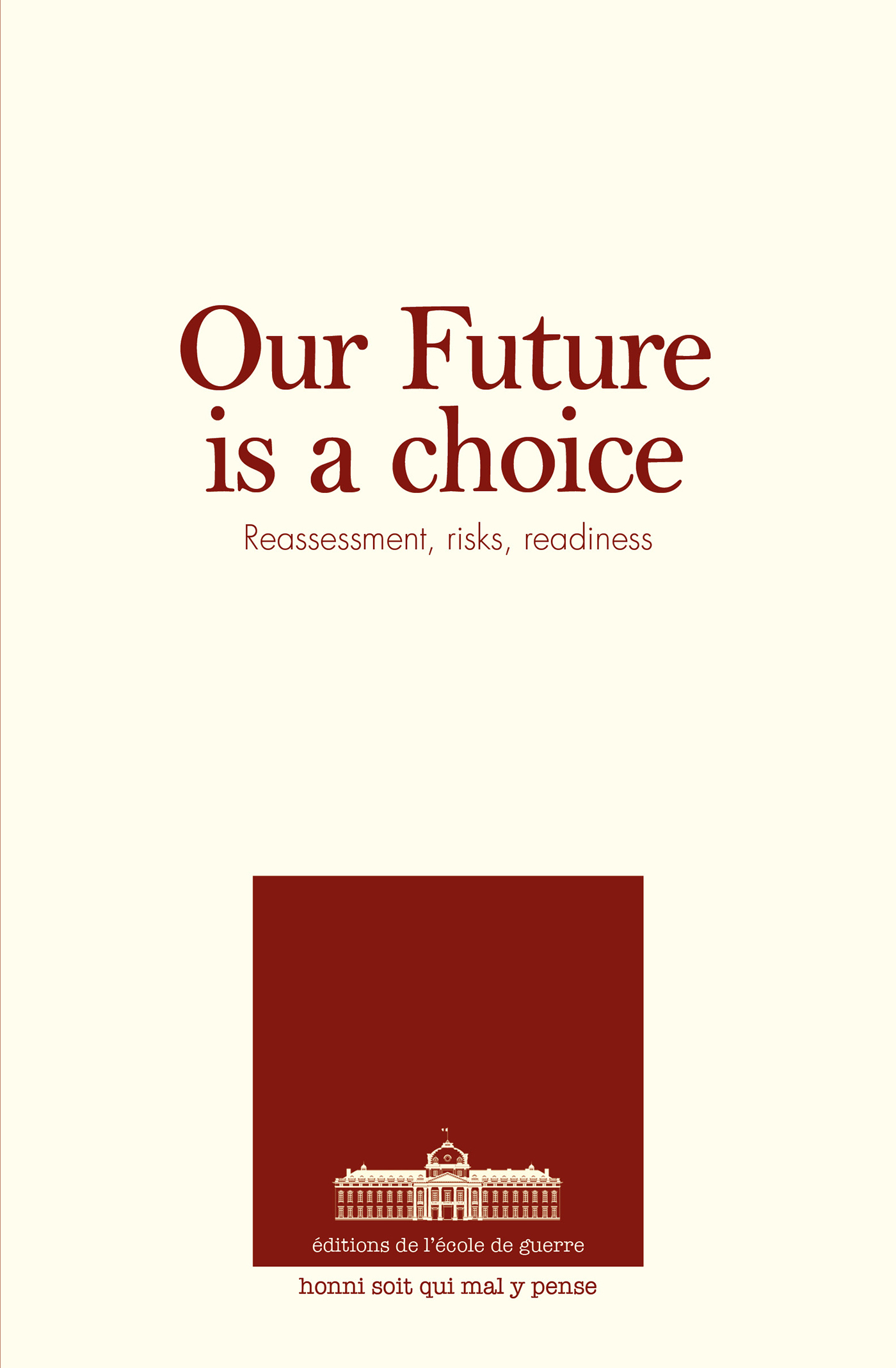 OUR FUTURE IS A CHOICE - REASSESSMENT, RISKS, READINESS