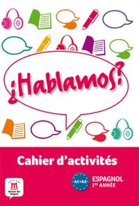 HABLAMOS 1 CAHIER D'ACTIVITES