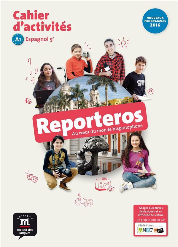 Reporteros 5e - cahier d'activites (tout public, adapte aux dys)