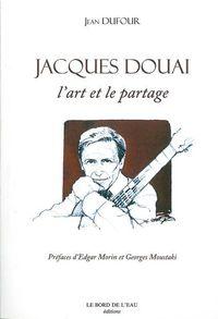 JACQUES DOUAI.L'ART ET LE PARTAGE