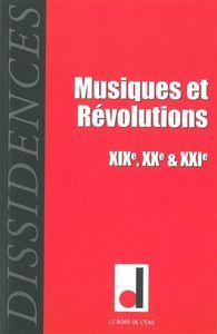 DISSIDENCES 10 - MUSIQUES ET REVOLUTIONS XIXE / XXE / XXIE S