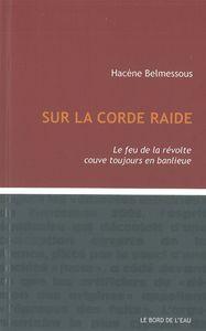 SUR LA CORDE RAIDE - LE FEU DE LA REVOLTE COUVE TOUJOURS...