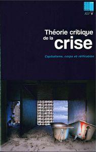 THEORIE CRITIQUE DE LA CRISE VOL3 - CAPITALISME,CORPS ET REIFICATION