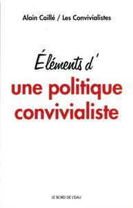 ELEMENTS D'UNE POLITIQUE CONVIVIALISTE