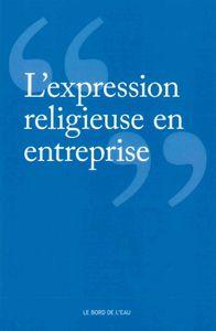 L' EXPRESSION RELIGIEUSE EN ENTREPRISE