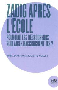 ZADIG APRES L'ECOLE - POURQUOI LES DECROCHEURS SCOLAIRES...