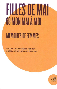 FILLES DE MAI - 68 MON AMI A MOI, MEMOIRES DE FEMMES