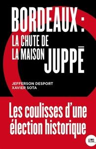 BORDEAUX, LA CHUTE DE MAISON JUPPE