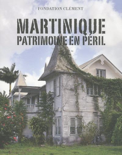 MARTINIQUE - PATRIMOINE EN PERIL