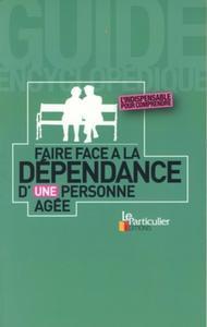 FAIRE FACE A LA DEPENDANCE D'UNE PERSONNE AGEE