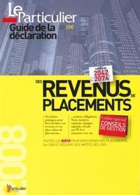 GUIDE DE LA DECLARATION DES REVENUS DE PLACEMENTS 2008. CAHIER SPECIAL CONSEILS