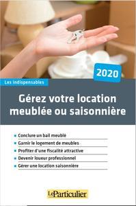 GEREZ VOTRE LOCATION MEUBLEE OU SAISONNIERE 2020 - CONCLURE UN BAIL MEUBLE, GARNIR LE LOGEMENT DE ME