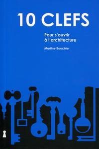 10 CLEFS POUR S OUVRIR A L ARCHITECTURE
