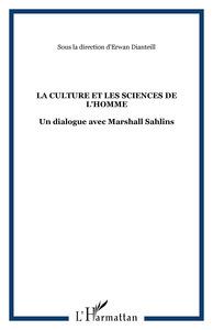 LA CULTURE ET LES SCIENCES DE L'HOMME - UN DIALOGUE AVEC MARSHALL SAHLINS