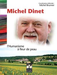 MICHEL DINET, L'HUMANISME A FLEUR DE PEAU