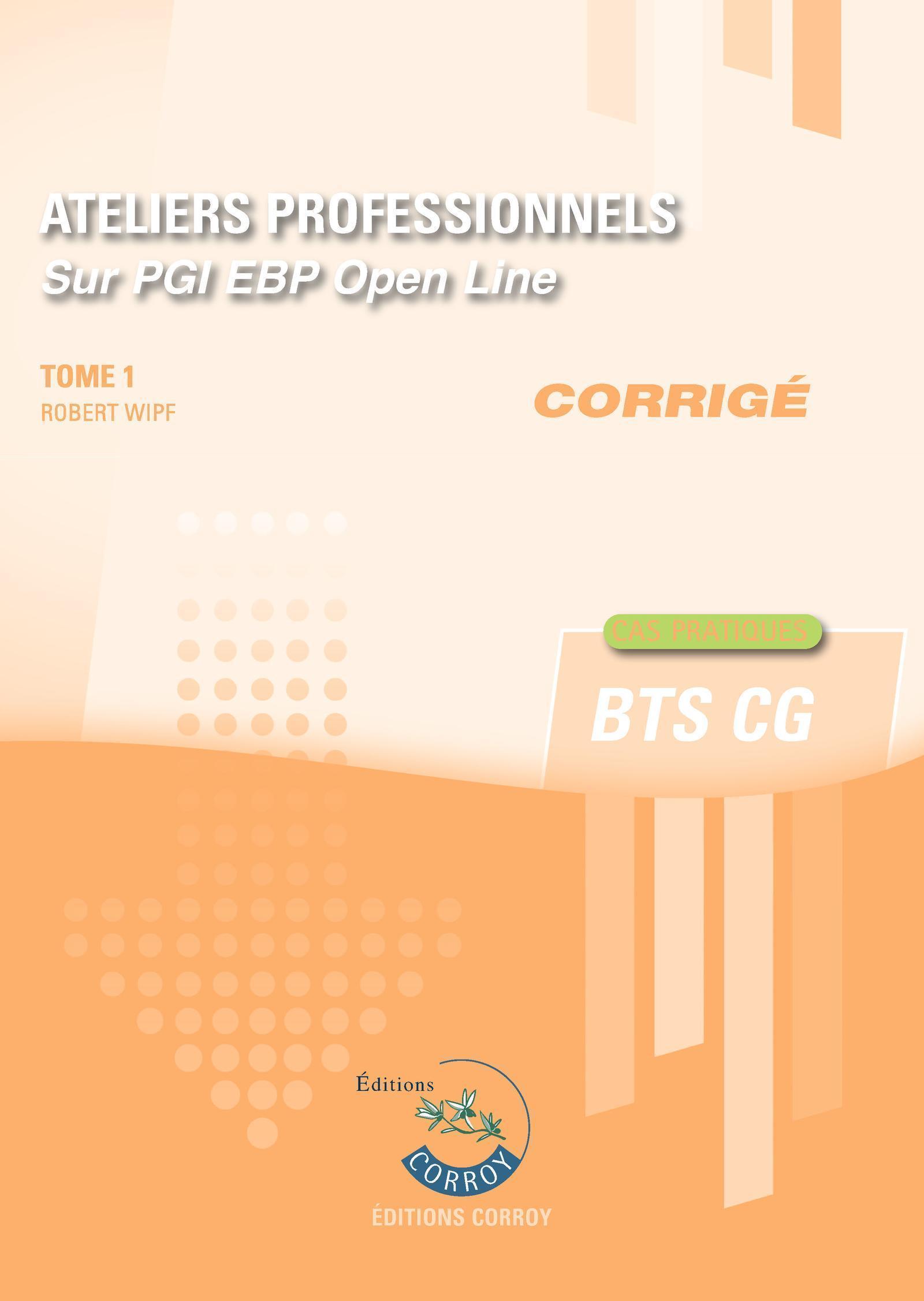 ATELIERS PROFESSIONNELS T1 - CORRIGE - SUR PGI EBP OPEN LINE