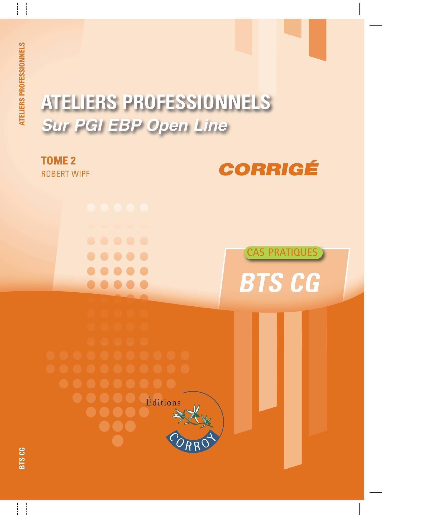 ATELIERS PROFESSIONNELS T2 - CORRIGE - SUR PGI EBP OPEN LINE
