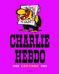CHARLIE HEBDO, LES UNES 1969-1981