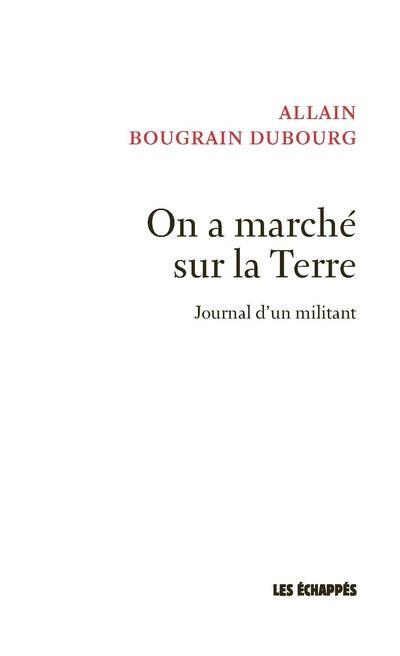 ON A MARCHE SUR LA TERRE - JOURNAL D'UN MILITANT