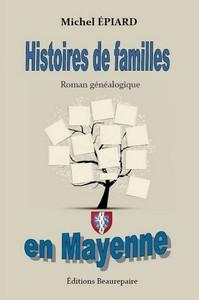 HISTOIRES DE FAMILLES EN MAYENNE