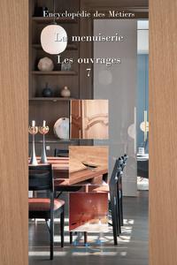 ENCYCLOPEDIE DE LA MENUISERIE VOLUME 7 LES OUVRAGES