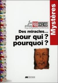 DES MIRACLES... POUR QUI ? POURQUOI ?