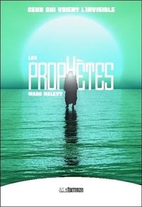 LES PROPHETES - CEUX QUI VOIENT L'INVISIBLE