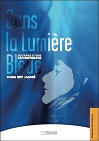 DANS LA LUMIERE BLEUE - JOURNAL D'UNE EXPERIENCEURE