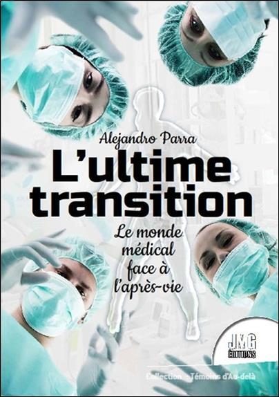 L'ULTIME TRANSITION - LE MONDE MEDICAL FACE A L'APRES-VIE