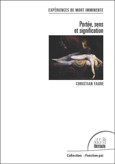 EXPERIENCES DE MORT IMMINENTE - PORTEE, SENS ET SIGNIFICATION