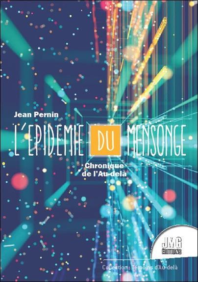 L'EPIDEMIE DU MENSONGE - CHRONIQUE DE L'AU-DELA