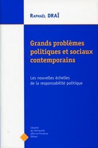 GRANDS PROBLEMES POLITIQUES ET SOCIAUX CONTEMPORAINS - LES NOUVELLES ECHELLES DE LA RESPONSABILITE P