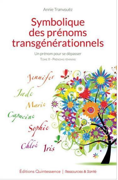 SYMBOLIQUE DES PRENOMS TRANSGENERATIONNELS TOME 2