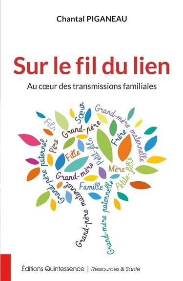 SUR LE FIL DU LIEN - AU COEUR DES TRANSMISSIONS FAMILIALES