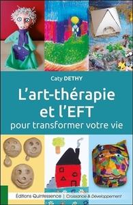 L'ART THERAPIE ET L'EFT POUR TRANSFORMER VOTRE VIE