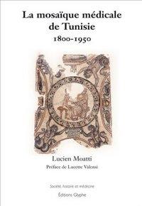 MOSAIQUE MEDICALE TUNISIE 1800-1950