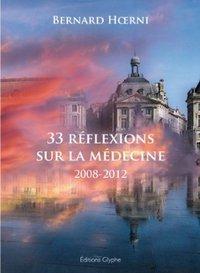 33 REFLEXIONS SUR LA MEDECINE